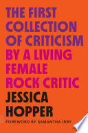 The First Collection of Criticism by a Living Female Rock Critic Book PDF