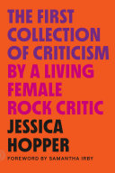 The First Collection of Criticism by a Living Female Rock Critic
