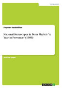 National Stereotypes in Peter Mayle s a Year in Provence