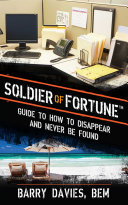 Soldier of Fortune Guide to How to Disappear and Never Be Found Book