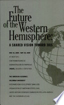 The Future Of The Western Hemisphere A Shared Vision Toward 2015