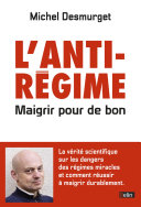 L'anti-régime. Maigrir pour de bon Pdf/ePub eBook