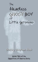 The Headless Ghost Boy of Little Geronimo Book PDF