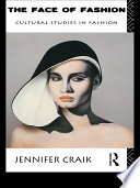 """The Face of Fashion: Cultural Studies in Fashion"" by Jennifer Craik"