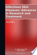 Infectious Skin Diseases: Advances in Research and Treatment: 2011 Edition
