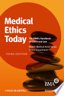 """Medical Ethics Today: The BMA's Handbook of Ethics and Law"" by British Medical Association"