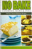 No Bake Cookies  Bars   Pies Book