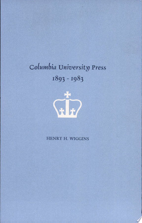 Columbia University Press, 1893-198
