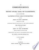 The Correspondence of Henry Hyde, Earl of Clarendon and of His Brother Laurence Hyde, Earl of Rochester;