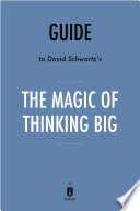 Guide to David Schwartz   s The Magic of Thinking Big by Instaread Book