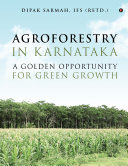 Pdf AGROFORESTRY IN KARNATAKA – A GOLDEN OPPORTUNITY FOR GREEN GROWTH