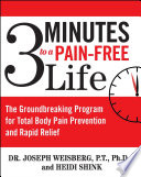 """3 Minutes to a Pain-Free Life: The Groundbreaking Program for Total Body Pain Prevention and Rapid Relief"" by Joseph Weisberg, Heidi Shink"