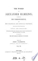 The Works of Alexander Hamilton  Political essays  etc   1792 1804  Contents  Index