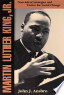 Martin Luther King, Jr  : Nonviolent Strategies and Tactics for Social Change