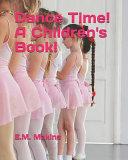 Dance Time  a Children s Book  Book