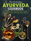 The Everyday Ayurveda Cookbook Book
