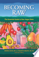 """Becoming Raw: The Essential Guide to Raw Vegan Diets"" by Brenda Davis, Vesanto Melina"