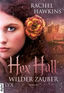 Hex Hall - Wilder Zauber