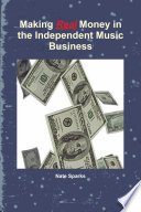 Making Real Money in the Independent Music Business