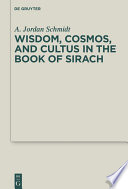 Wisdom  Cosmos  and Cultus in the Book of Sirach