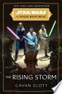 Star Wars  The Rising Storm  The High Republic  Book PDF
