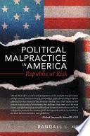 Political Malpractice in America