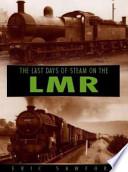 The Last Days of Steam on the London Midland Region