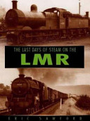The Last Days of Steam on the London Midland Region