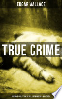 True Crime Ultimate Collection Of Real Life Murders Mysteries