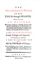 The gentleman s guide  in his tour through France  wrote by an officer in the Royal navy