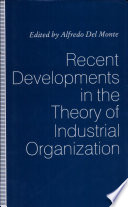 Recent Developments in the Theory of Industrial Organization