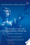 The Concept of Mens Rea in International Criminal Law  : The Case for a Unified Approach