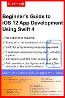 Read Online Beginner's Guide to IOS 12 App Development Using Swift 4 For Free