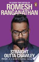 """Straight Outta Crawley: Memoirs of a Distinctly Average Human Being"" by Romesh Ranganathan"