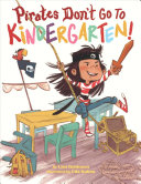 Pirates Don t Go to Kindergarten
