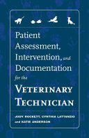 Patient Assessment  Intervention  and Documentation for the Veterinary Technician