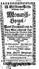 Monarch-Spegel; eller, Kort Berättelse om de Fyra Monarchier och Hufwnd Regimenter i Werlden ifrån ... Nimrod in til ... Keisar Leopold I., etc