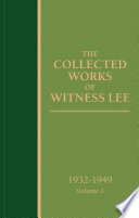 The Collected Works Of Witness Lee 1932 1949 Volume 1