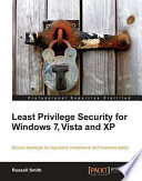 Least Privilege Security for Windows 7  Vista and XP