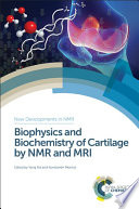 Biophysics and Biochemistry of Cartilage by NMR and MRI