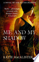 Me And My Shadow Silver Dragons Book Three