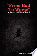 From Bad to Worse a Survival Handbook