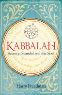 Kabbalah  Secrecy  Scandal and the Soul
