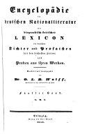 Encyclopädie der deutschen Nationalliteratur, oder biographisch-kritisches Lexicon der deutschen Dichter und Prosaisten seit den frühesten Zeiten; nebst Proben aus ihren Werken