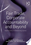 Fair Trade Corporate Accountability And Beyond