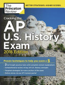 Cracking the AP U  S  History Exam  2018 Edition Book