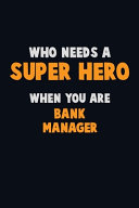 Who Need A SUPER HERO  When You Are Bank Manager