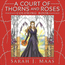 A Court of Thorns and Roses Coloring Book Book
