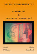 IMPULSATIONS BETWEEN THE TEA GALLERY AND THE SWEET DREAMS CAFÉ Pdf/ePub eBook