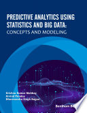 Predictive Analytics Using Statistics and Big Data  Concepts and Modeling